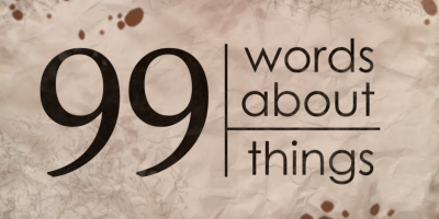 99 Words About 99 Things